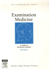 Nicholas-J Talley - Examination Medicine - A Guide to Physician Training.