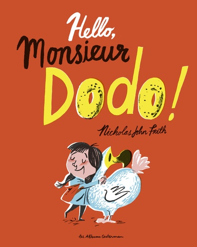 Nicholas John Frith - Hello, monsieur dodo !.
