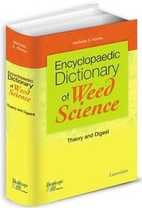 Nicholas Korres - Encyclopaedic Dictionary of Weed Science: Theory and Digest.