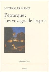 Nicholas Mann - Pétrarque : les voyages de l'esprit - Quatre études.