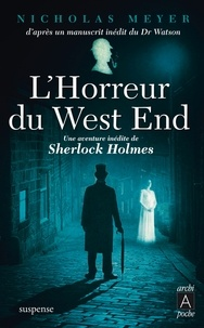 Nicholas Meyer - L'horreur du West End - Une aventure inédite de Sherlock Holmes.