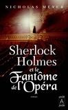Nicholas Meyer - Sherlock Holmes et le Fantôme de l'Opéra.