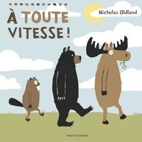 Nicholas Oldland et Alice Boucher - A toute vitesse !.