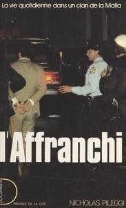 Nicholas Pileggi et René Baldy - L'affranchi - La vie dans un clan de la Mafia.