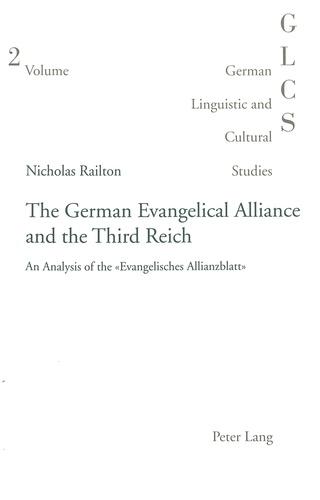 Nicholas Railton - The German Evangelical Alliance and the Third Reich - An Analysis of the «Evangelisches Allianzblatt».