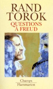 Nicholas Rand et Maria Torok - Questions à Freud - Du devenir de la psychanalyse.