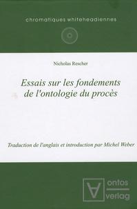 Nicholas Rescher - Essais sur les fondements de l'ontologie du procès.