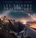 Nicholas Roemmelt et Eugen E. Hüsler - Les saisons des étoiles - A la poursuite des étoiles du haut des sommets alpins.