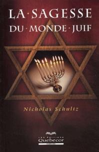 Nicholas Schultz - La sagesse du monde juif.