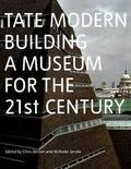 Nicholas Serota et Chris Dercon - Tate modern building : a museum for the twenty  first century.