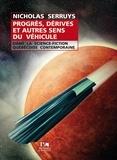 Nicholas Serruys - Progrès, dérives et autres sens du véhicule dans la science-fiction québécoise contemporaine.