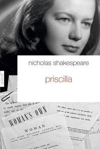 Nicholas Shakespeare - Priscilla - La vie cachée d'une Anglaise sous l'Occupation.