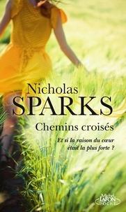 Nicholas Sparks - Chemins croisés.
