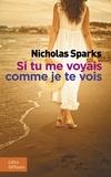 Nicholas Sparks - Si tu me voyais comme je te vois.