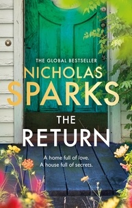 Nicholas Sparks - The Return - The heart-wrenching new novel from the bestselling author of The Notebook.