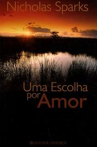 Nicholas Sparks - Uma escolha por amor.
