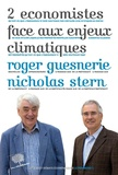 Nicholas Stern et Roger Guesnerie - Deux économistes face aux enjeux climatiques.
