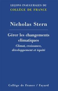 Gérer les changements climatiques - Climat, croissance, développement et équité.pdf