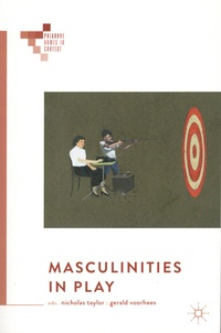 Nicholas Taylor et Gerald Voorhees - Masculinities in Play.