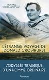 Nicholas Tomalin et Ron Hall - L'étrange voyage de Donald Crowhurst.