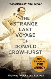 Nicholas Tomalin et Ron Hall - The Strange Last Voyage of Donald Crowhurst - Now Filmed As The Mercy.