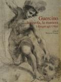 Nicholas Turner - Guercino - La scuola, la maniera, I Disegni Agli Uffizi.