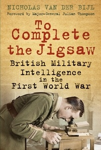 To Complete the Jigsaw - British Military Intelligence in the First W.pdf