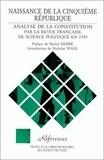 Nicholas Wahl et Michel Debré - Naissance de la Cinquième République - Analyse de la Constitution.