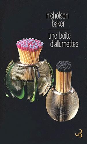 Nicholson Baker - Une boîte d'allumettes.