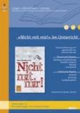 »Nicht mit mir!« im Unterricht - Lehrerhandreichung zum Jugendroman von Christine Biernath (Klassenstufe 6-8, mit Kopiervorlagen und Lösungsvorschlägen).