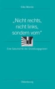 """""""Nicht rechts, nicht links, sondern vorn"""" - Eine Geschichte der Gründungsgrünen."""