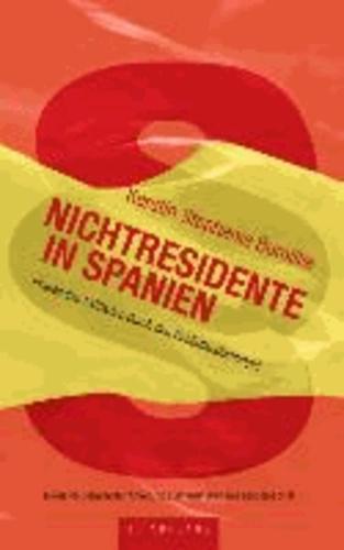 Nichtresidente in Spanien - praktischer Leitfaden durch den Behördendschungel. Inklusive detaillierter Anleitung zum Ausfüllen des Modelos 210.