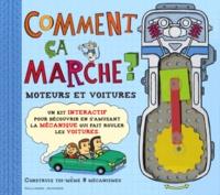 Nick Arnold et Allan Sanders - Comment ça marche ? - Moteurs et voitures. Un kit interactif pour découvrir en s'amusant la mécanique qui fait rouler les voitures.