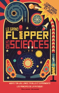 Nick Arnold et Ian Graham - Le grand flipper des sciences.