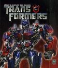 Nick Avery et Simon Jowett - Mon carnet de bord Transformers.