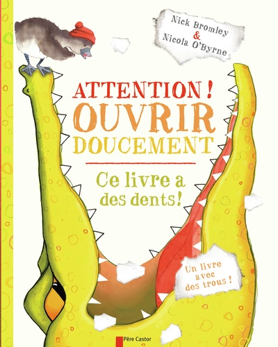 Nick Bromley et Nicola O'Byrne - Attention ! Ouvrir doucement.