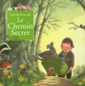 Nick Butterworth - Le chemin secret - Un conte du parc de Percy.