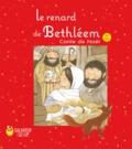 Nick Butterworth et Mick Inkpen - Le renard de Bethléem - Conte de Noël.