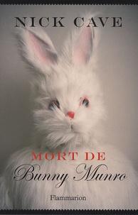 Nick Cave - Mort de Bunny Munro.