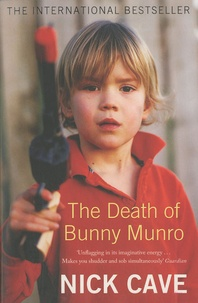 Nick Cave - The Death of Bunny Munro.
