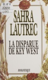 Nick Clifford et Gabriel de Lautrec - La disparue de Key West.