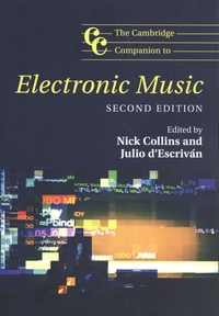 Nick Collins et Julio d' Escrivan - The Cambridge Companion to Electronic Music.