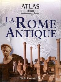 Nick Constable - Atlas historique de la Rome Antique.