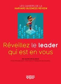 Nick Craig et Peter-F Drucker - Réveillez le leader qui est en vous - Dix leçons infaillibles pour progresser, s'imposer et manager ses équipes.