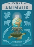 Nick Crumpton et Gaia Bordicchia - L'atlas des animaux.