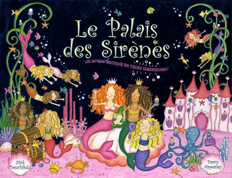 Nick Denchfield et Dawn Apperley - Le Palais des Sirènes.