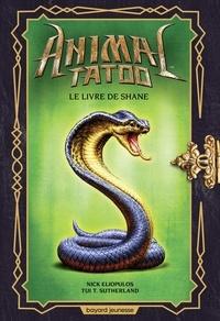 Nick Eliopulos et Tui-T Sutherland - Animal Tatoo  : Le livre de Shane.