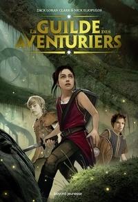 La Guilde des aventuriers, Tome 01 - La Guilde des Aventuriers.