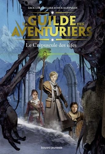 Nick Eliopulos et Zach Loran Clark - La Guilde des aventuriers, Tome 02 - Le crépuscule des elfes.