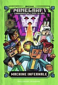 Nick Eliopulos - Minecraft - Chroniques de l'épée de bois Tome 4 : Machine infernale.